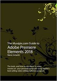 the muvipix com guide to adobe premiere elements 2018 the tools