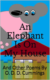 an elephant is on my house and other poems for kids by o d d