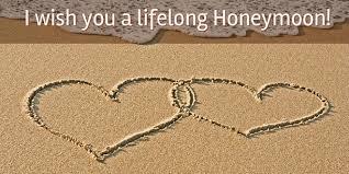 wedding wishes honeymoon a lifelong honeymoon