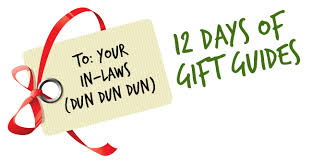 gifts for in laws you re welcome you re welcome 12 days of gift guides gifts