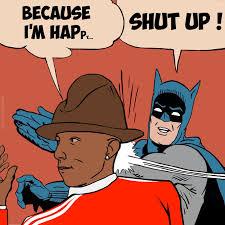 Batman Funny Meme - pharrell williams pharrell williams meme and hilarious