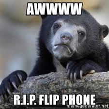 Flip Phone Meme - awwww r i p flip phone confession bear meme generator