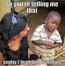 Payday Meme - payday memes quickmeme