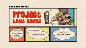 House Episodes Project Loud House Nickelodeon Fandom Powered By Wikia