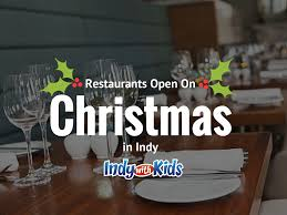 Furniture Stores In Indianapolis 46221 Restaurants Open On Christmas Day In Indy Indy With Kids