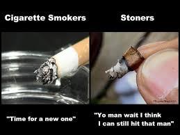 Smokers Meme - cig smoker vs stoner weed memes