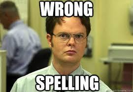Bad Spelling Meme - wrong spelling memes quickmeme