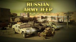 russian military jeep russian army jeep parking extreme parking rush android apps on