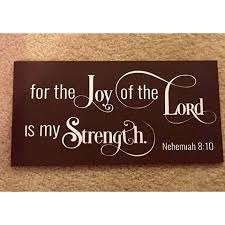 for the joy of the lord is my strength 6x12 wooden sign religious