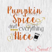 pumpkin spice svg dxf cut file quote saying tshirt pumpkin