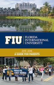 Fiu Campus Map Florida International University 2015 2016 Guide For Parents By