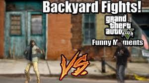 backyard fights gta 5 funny moments youtube