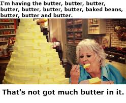 Paula Deen Butter Meme - i love it paula deen know your meme