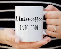 i turn coffee into code mug programmer mug funny mug gift