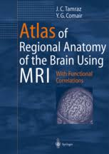 Mri Sectional Anatomy Atlas Of Regional Anatomy Of The Brain Using Mri With Jean