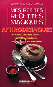 cuisine aphrodisiaque mes petites recettes magiques aphrodisiaques broché servane