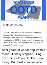 What Does Meme Mean On The Internet - 25 best memes about what does ootd mean what does ootd mean
