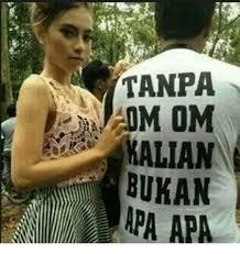 Meme Om - tanpa om om alian bukan indonesian language meme on me me
