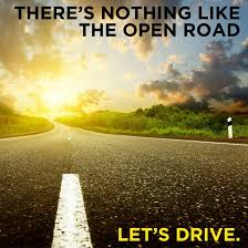 nothing like relaxing in a there s nothing like the open road let s drive quote true