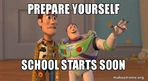 Prepare Yourself Meme - prepare yourself school starts soon buzz and woody toy story