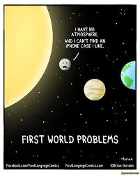 First World Problems Memes - i have no atmosphere and i cant find an phone case i like first