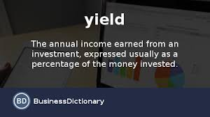what is the meaning of what is yield definition and meaning businessdictionary com