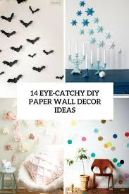 Cheap Diy Wall Decor Paper 14 Eye Catchy Diy Paper Wall Dcor Ideas