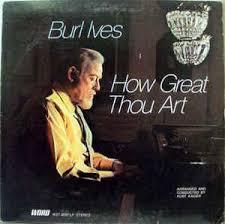 burl ives how great thou vinyl lp album at discogs