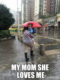 Rainy Day Meme - feeling loved imgflip