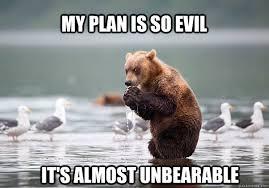 Evil Memes - evil plotting bear memes quickmeme