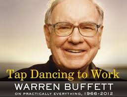 tap dancing to work warren buffett on practically everything
