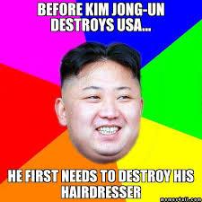 Kim Jong Un Memes - before kim jong un destroys usa he first needs to destroy his