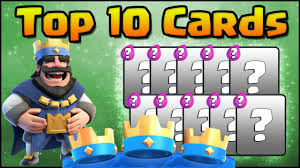 clash royale top 10 cards countdown of the best cards in the