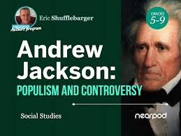 Andrew Jackson Kitchen Cabinet Jackson Populism And Controversy