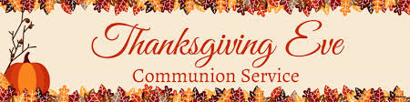 thanksgiving communion service nov 22 6 30 pm reston