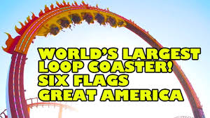 Biggest Six Flags World U0027s Largest Loop Coaster New For 2018 Six Flags Great America