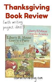 liberty b mouse thanksgiving book review and writing projects