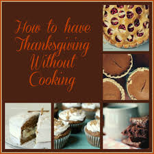 so you re not cooking for thanksgiving now what daily dish