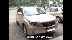 xe lexus 600hl gia bao nhieu bán ôtô cũ lexus rx 450h 2010 cần bán xe ô tô cũ lexus rx 450h
