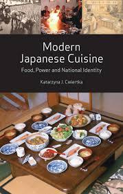 modern japanese cuisine food power and national identity cwiertka