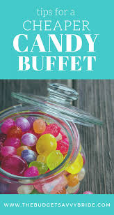Candy For A Candy Buffet by Tips For A Cheaper Candy Buffet The Budget Savvy Bride