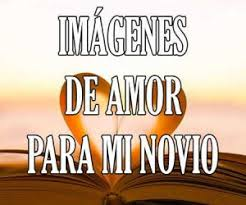 imagenes romanticas para dedicar a mi novio imágenes de amor bonitas románticas para novio a fotos y tarjetas