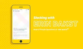 slacking with erin bakst head of people operations vox media