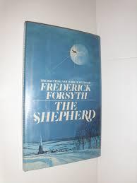 the shepherd frederick forsyth 9780670639694 amazon com books