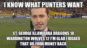 Money Memes - i know what punters want st george illawarra dragons 18