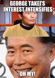 George Takei Oh My Meme - image tagged in george takei imgflip