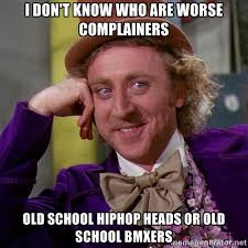 Old School Meme - old school hiphop bmxers complain too much meme