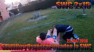 swc 2x15 savilillo y osgoscar invaden la swc backyard