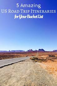 map your usa road trip 5 amazing us road trip itineraries for your list road