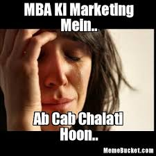 Mba Meme - mba ki marketing mein create your own meme